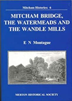 Mitcham Bridge, The Watermeads and The Wandle Mills